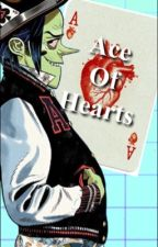 ♥️ Ace Of Hearts ♥️ Ace x Reader by TheOGThottie