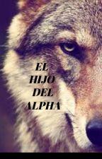 El hijo del Alpha by AnaVero4421