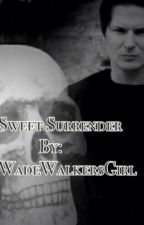 ❥Sweet Surrender❥ (A Zak Bagans Romance/GAC 3rd Book to ParanormalGirl) by dalainasdreams