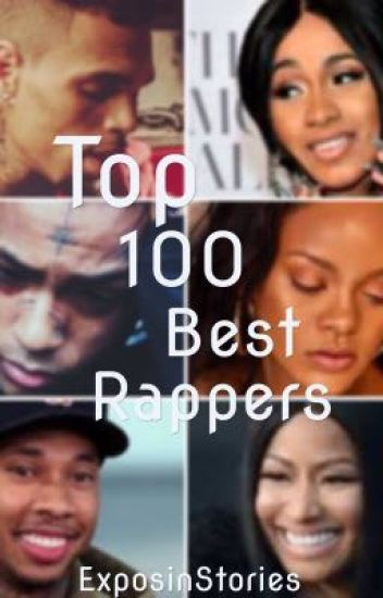 Top 100 Best Rappers (2018) - Exposin - Wattpad