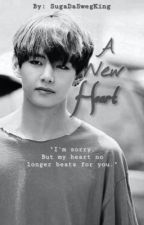 A New Heart | k.th | COMPLETED by SugaDaSwegKing