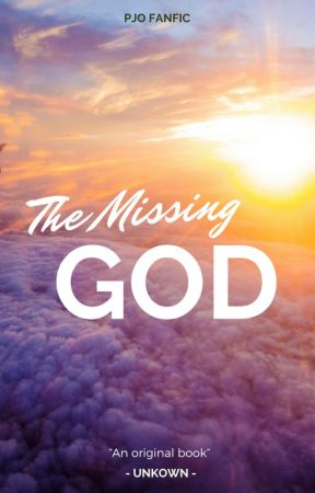 The Missing God ( A PJO Fanfic) by Thelonelyweirdgirl