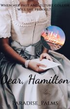 Dear, Hamilton by Paradise_Palms