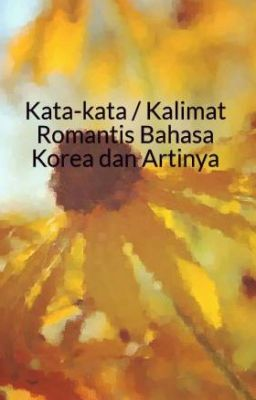 Kata Kata Romantis Bahasa Korea Dan Artinya Kata Kata