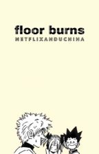 floor burns  | hxh by netflixanduchiha