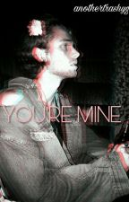 You're Mine | Luke Hemmings (AU) by AnotherTrashyGirl