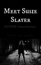 Meet Susie Slayer by thehorrorwithin