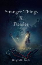 Stranger Things x Reader  by syxacc