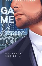 Bachelor Series #6:Game Of Seduction(SOON) by Andrea_Nicute13