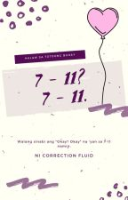 7 - 11 by CorrectionFluid