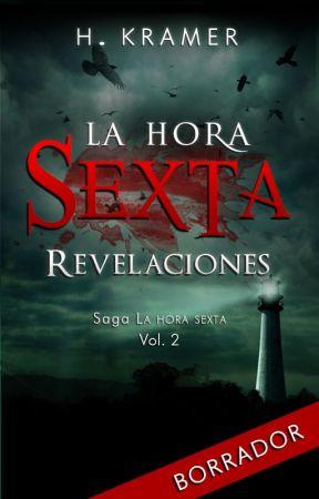 La Hora Sexta 2: Revelaciones [BORRADOR] by HKramer