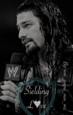 Shielding Love (Roman Reigns fan fic) by ayexaaron