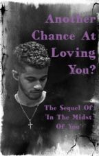 Another Chance At Loving You? by MARQ9898