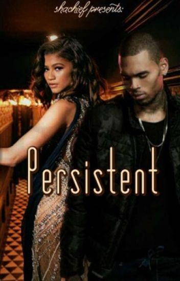 Persistent (Chris Brown x Zendaya)