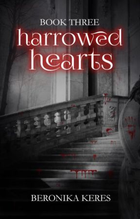 Harrowed Hearts {Book Three} ✎ by TheDeadPlace