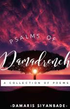 Psalms Of Damadrench  by damadrench
