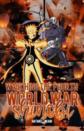 Naruto: Viendo La Cuarta Guerra Mundial Shinobi - Akari-Chan ...