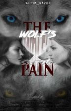 The Wolf's Pain by Alpha_Razor