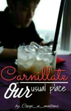 Carnillate : Our Usual Place by Copgi_n_mallows