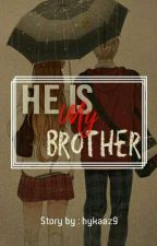 He Is My Brother  by hykaaz9