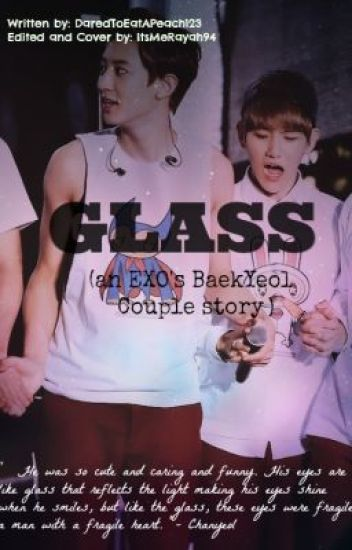 GLASS (EXO Baekyeol Short Story)