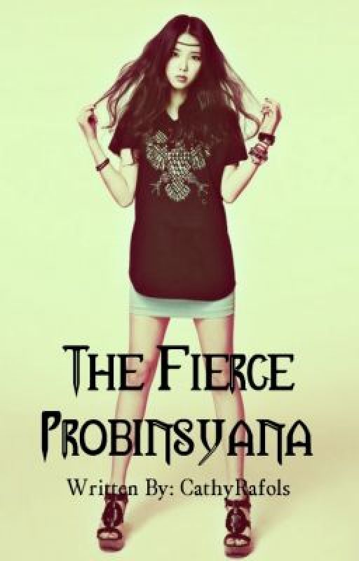 The Fierce Probinsyana (TFP) [Beware: SUPER DUPER ULTRA HINA ANG UPDATES] by CathyRafols