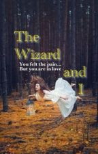 """The Wizard and I"" by ArchieO"