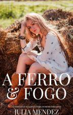 A Ferro e Fogo by AutoraJuliaMendez