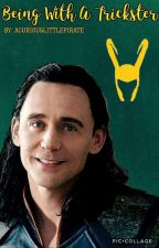Being With a Trickster (Loki x Reader) by acuriouslittlepirate