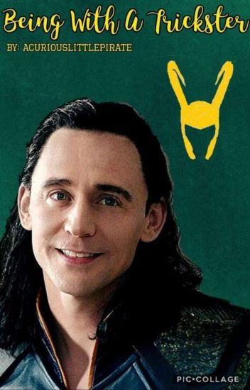 Being With a Trickster (Loki x Reader)