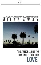 Miles Away // Calum Hood by -drunkenluke-