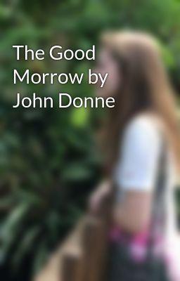 The Good-Morrow Analysis