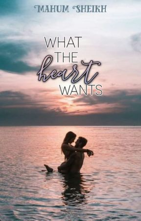 What the heart wants by mahumsheikh