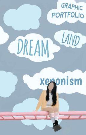 dream land | graphic portfolio by xenonism