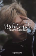 RICH COUPLE (Justin/ Huang Minghao ff) by peach_y05