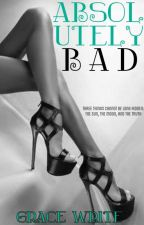 Absolutely Bad by G_Writer_