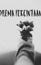 DILEMA PERCINTAAN by hafiezahhfz__