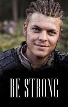 BE STRONG || Vikings/Ivar the Boneless FF by odinsxdaughter