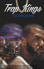 Trap Kings (Revised Version) by DevandDani