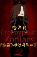 Creepypasta Zodiacs Two by Creeped_Up_Weirdos