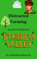 ~ON HOLD~ Distracted Farming - Alex - Stardew Valley by BlueBlackRose182