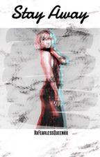 Stay Away |CARMELLA & ROMAN REIGNS by xxFearlessQueenxx