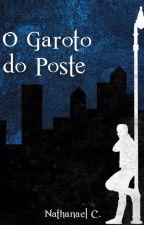 O Garoto do Poste by nathxnaelc