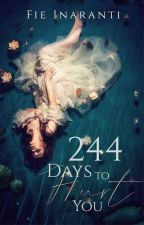 244 Days To Hurt You by Fie_90