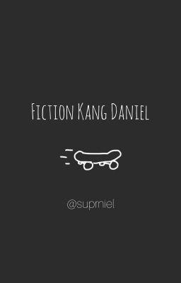Đọc truyện fiction_kangdaniel