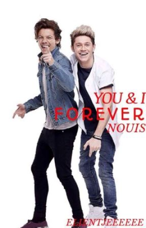 You And I Forever |•| Nouis  by Elientjeeeeee
