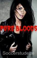 Pure Bloods by Soccerstudette