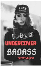 UNDERCOVER BADASS by cattysweet55