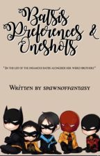 Batsis Preferences & Oneshots by spawnoffantasy