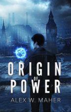 Origin of Power by AlexWMaher